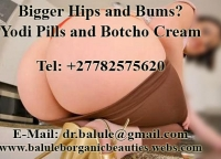 Bigger Hips and Bums? Yodi Pills and Botcho Cream…+27782575620